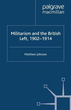 Militarism and the British Left, 1902-1914 (eBook, PDF)