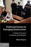 Politicized Justice in Emerging Democracies (eBook, PDF)