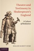 Theatre and Testimony in Shakespeare's England (eBook, PDF)