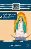 Sacred Iconographies in Chicana Cultural Productions (eBook, PDF)