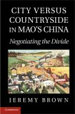 City Versus Countryside in Mao's China (eBook, PDF)