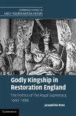Godly Kingship in Restoration England (eBook, PDF)