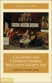 Calvinists and Catholics during Holland's Golden Age (eBook, PDF)