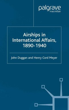 Airships in International Affairs 1890 - 1940 (eBook, PDF) - Duggan, J.; Meyer, H.