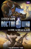 Book 2 - Doctor Who: The Good, the Bad and the Alien/System Wipe (eBook, ePUB)