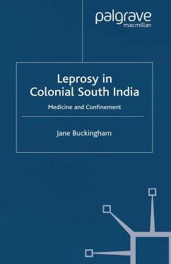 Leprosy in Colonial South India (eBook, PDF) - Buckingham, J.