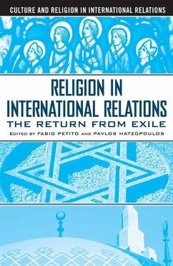 Religion in International Relations (eBook, PDF) - Petito, F.; Hatzopoulos, P.