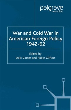 War and Cold War in American Foreign Policy, 1942-62 (eBook, PDF)