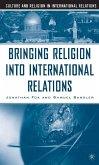 Bringing Religion Into International Relations (eBook, PDF)