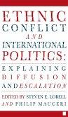 Ethnic Conflict and International Politics: Explaining Diffusion and Escalation (eBook, PDF)
