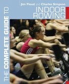 The Complete Guide to Indoor Rowing (eBook, ePUB)