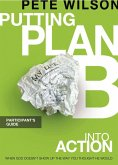 Putting Plan B Into Action Participant's Guide (eBook, ePUB)