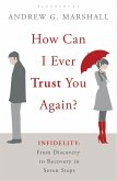 How Can I Ever Trust You Again? (eBook, ePUB)