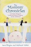 The Mommy Chronicles (eBook, ePUB)
