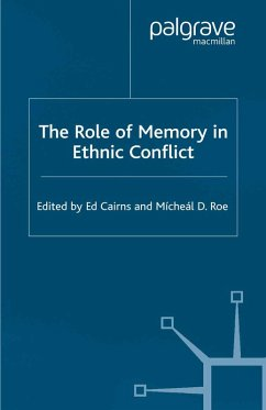 The Role of Memory in Ethnic Conflict (eBook, PDF) - Cairns, E.; Roe, M.
