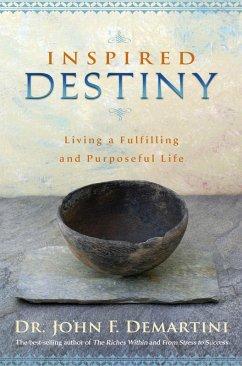 Inspired Destiny (eBook, ePUB) - Demartini, John F.