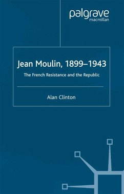 Jean Moulin, 1899 - 1943 (eBook, PDF) - Clinton, A.