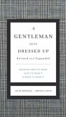 A Gentleman Gets Dressed Up Revised and Expanded (eBook, ePUB)