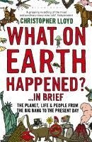 What on Earth Happened? ...in Brief (eBook, ePUB) - Lloyd, Christopher