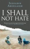 I Shall Not Hate (eBook, ePUB)