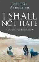 I Shall Not Hate (eBook, ePUB) - Abuelaish, Izzeldin