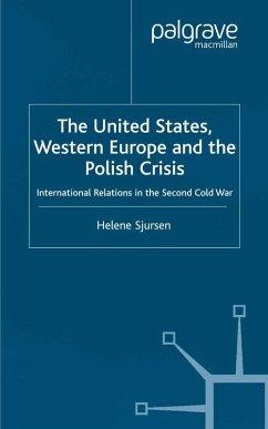 The United States, Western Europe and the Polish Crisis (eBook, PDF) - Sjursen, H.