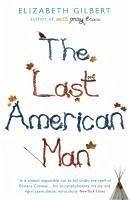 The Last American Man (eBook, ePUB) - Gilbert, Elizabeth