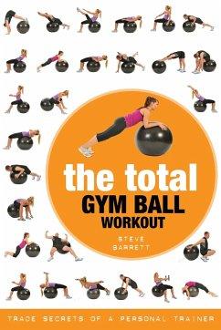 The Total Gym Ball Workout (eBook, ePUB) - Barrett, Steve