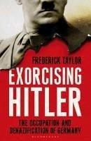 Exorcising Hitler (eBook, ePUB) - Taylor, Frederick