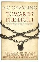 Towards the Light (eBook, ePUB) - Grayling, A. C.