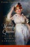 The Unruly Queen (eBook, ePUB)