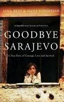 Goodbye Sarajevo (eBook, ePUB) - Reid, Atka; Schofield, Hana