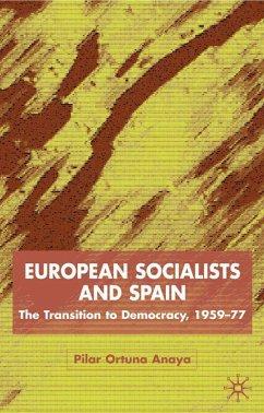 European Socialists and Spain (eBook, PDF) - Ortuño Anaya, Pilar