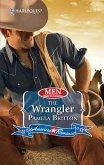 The Wrangler (Mills & Boon Love Inspired) (Men Made in America, Book 62) (eBook, ePUB)
