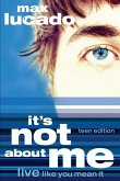 It's Not About Me Teen Edition (eBook, ePUB)