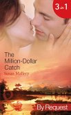 The Million-Dollar Catch: The Substitute Millionaire (The Million Dollar Catch, Book 1) / The Unexpected Millionaire (The Million Dollar Catch, Book 2) / The Ultimate Millionaire (The Million Dollar Catch, Book 3) (Mills & Boon By Request) (eBook, ePUB)