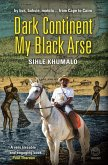 Dark Continent my Black Arse (eBook, PDF)