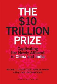 The $10 Trillion Prize (eBook, ePUB) - Silverstein, Michael J.; Singhi, Abheek; Liao, Carol; Michael, David