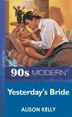 Yesterday's Bride (Mills & Boon Vintage 90s Modern) (eBook, ePUB)