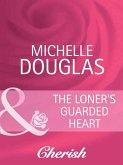 The Loner's Guarded Heart (Mills & Boon Cherish) (Heart to Heart, Book 17) (eBook, ePUB)