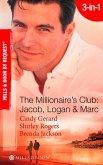 The Millionaire's Club: Jacob, Logan and Marc: Black-Tie Seduction / Less-than-Innocent Invitation / Strictly Confidential Attraction (Mills & Boon Spotlight) (eBook, ePUB)