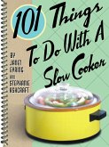 101 Things To Do With a Slow Cooker (eBook, ePUB)