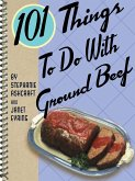 101 Things To Do With Ground Beef (eBook, ePUB)