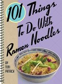 101 Things To Do With Ramen Noodles (eBook, ePUB)