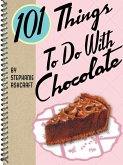 101 Things To Do With Chocolate (eBook, ePUB)