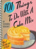 101 Things To Do With a Cake Mix (eBook, ePUB)