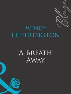 A Breath Away (Mills & Boon Blaze) (eBook, ePUB) - Etherington, Wendy
