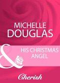 His Christmas Angel (Mills & Boon Cherish) (eBook, ePUB)