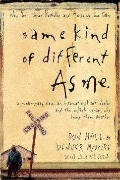 Same Kind of Different As Me (eBook, ePUB) - Moore, Denver; Hall, Ron