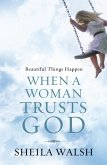 Beautiful Things Happen When a Woman Trusts God (eBook, ePUB)